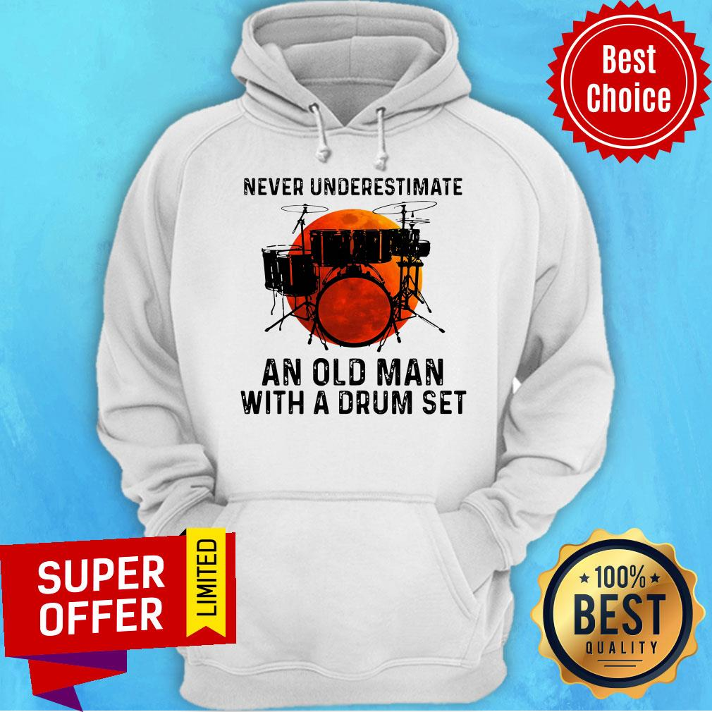 Top Never Underestimate An Old Man With A Drum Set Hoodie