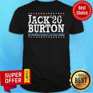 Jack' 20 Burton May The Wing Of Liberty Never Lose A Feather Shirt