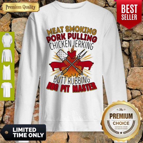Meat Smoking Pork Pulling Chicken Jerking Butt Rubbing BBQ Pit Master Sweatshirt
