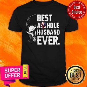 Nice Best Assohle Husband Ever Skull Shirt
