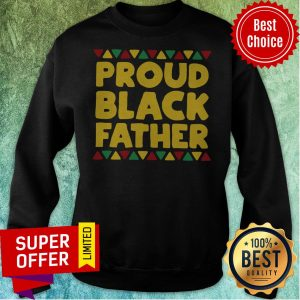 Nice Black Dads Proud Black Father Dope Black Fathers Sweatshirt