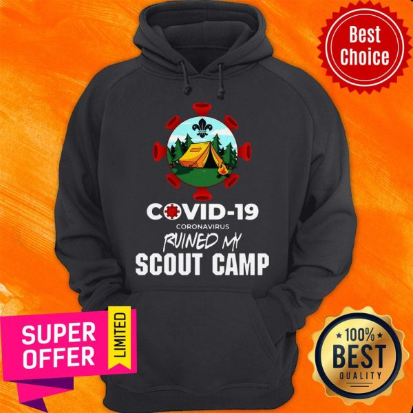 Nice Covid 19 Coronavirus Ruined My Scout Camp Hoodie