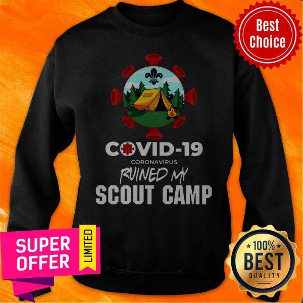Nice Covid 19 Coronavirus Ruined My Scout Camp Sweatshirt