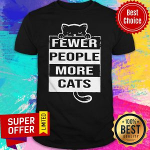 Nice Fewer People More Cats Shirt