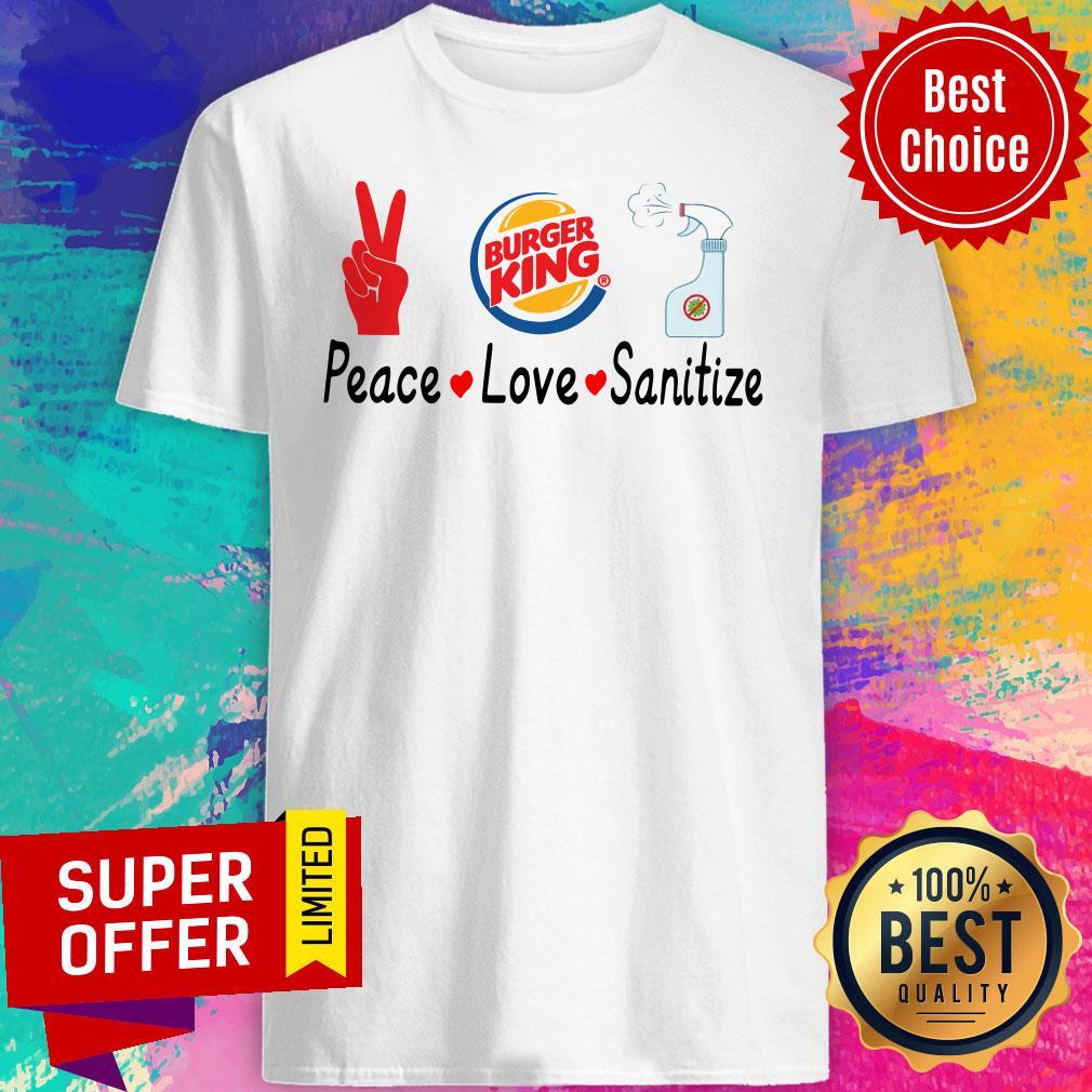 Official Burger King Peace Love Sanitize Shirt