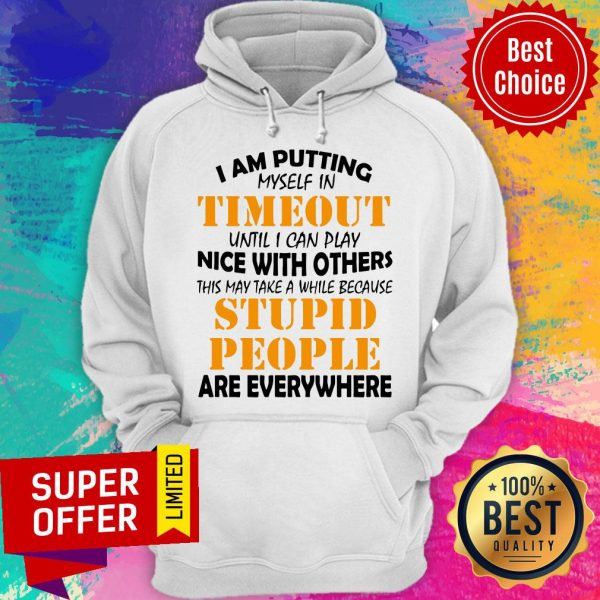 Official I Am Putting Myself In Timeout Hoodie