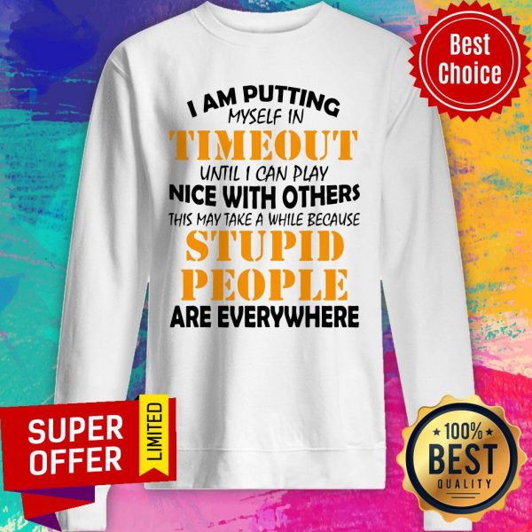 Official I Am Putting Myself In Timeout Sweatshirt