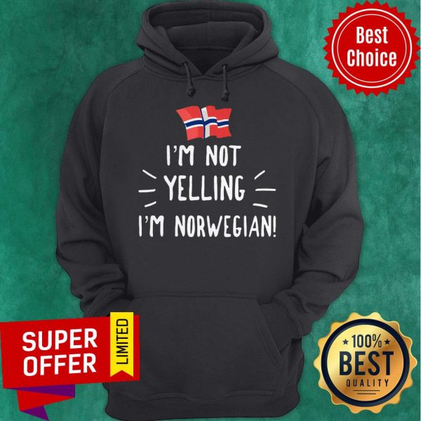 Premium I'm Not Yelling I'm Norwegian Hoodie