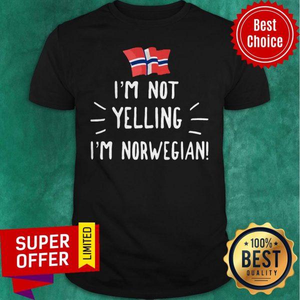 Premium I'm Not Yelling I'm Norwegian Shirt