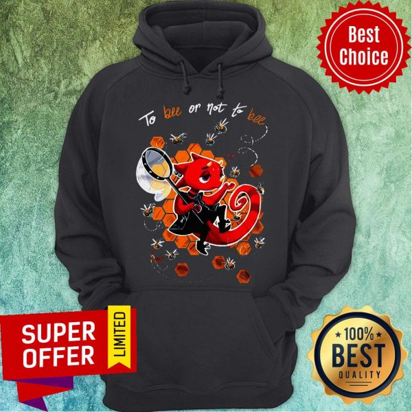 Premium To Bee Or Not To Bee Hoodie