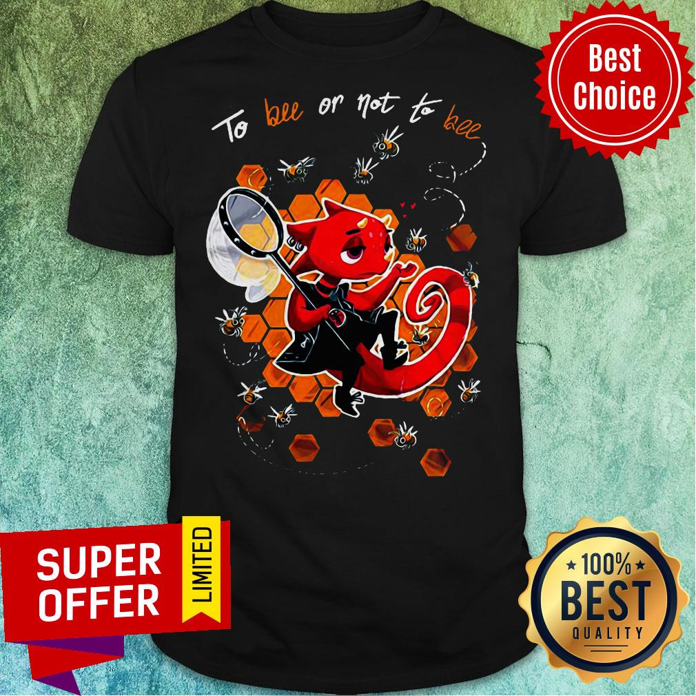 Premium To Bee Or Not To Bee Shirt