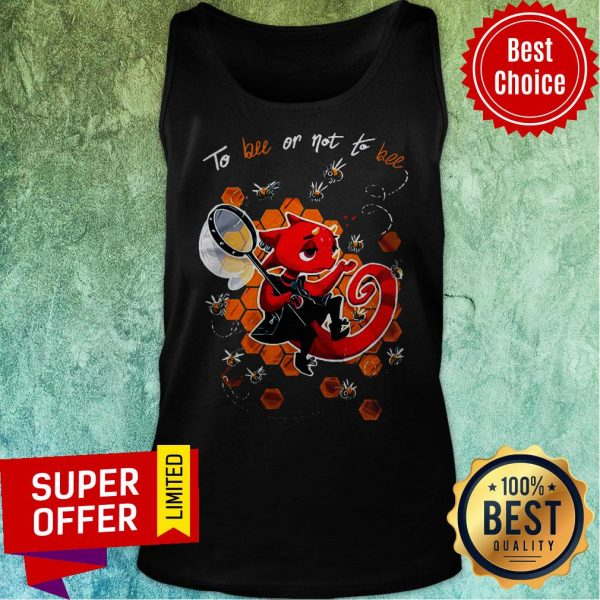 Premium To Bee Or Not To Bee Tank Top
