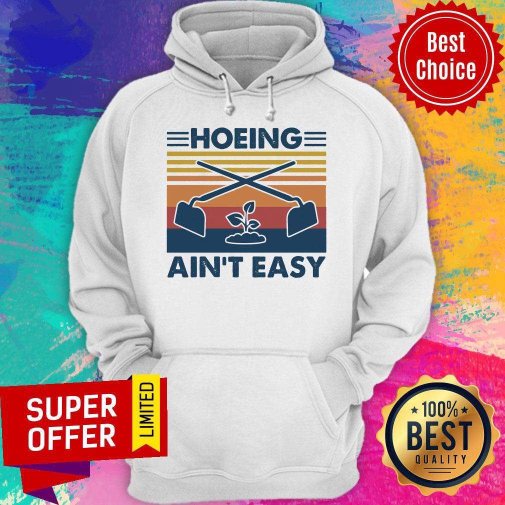 Premium Vintage Hoeing Ain't Easy Hoodie