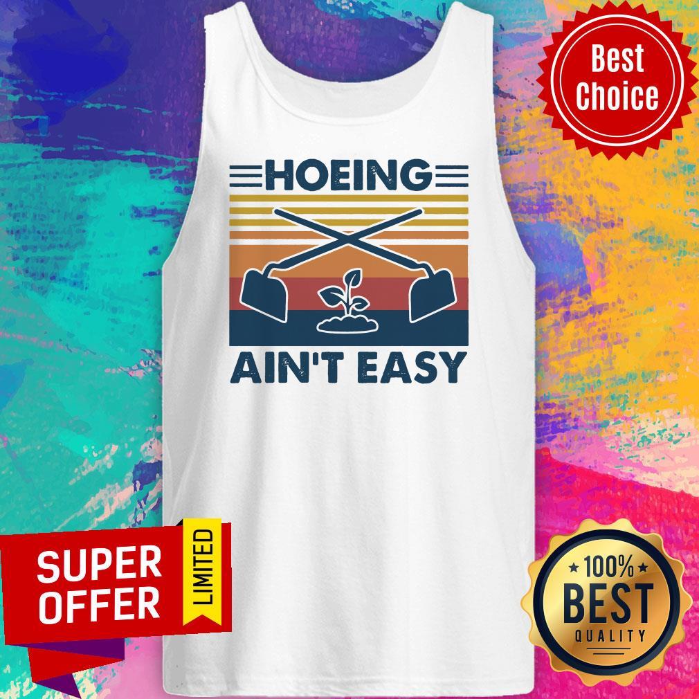 Premium Vintage Hoeing Ain't Easy Tank Top