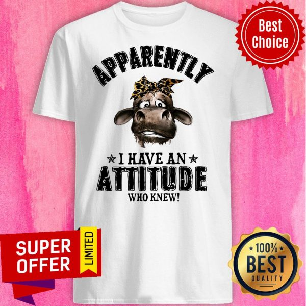 Apparently Coronavirus I Have An Attitude Who Knew Shirt
