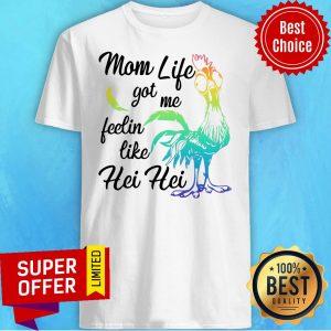 Moana Chicken Mom Life Got Me Feelin Like Hei Hei Shirt