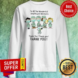 Snoopy To All The Wonderful Healthcare Workers Thank You Thank You Sweatshirt