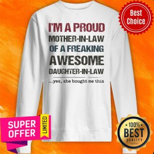 Awesome I'm A Proud Mother In Law Of A Freaking Awesome Sweatshirt