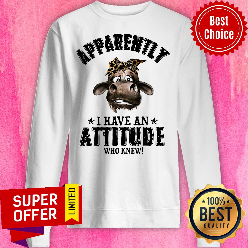 Apparently Coronavirus I Have An Attitude Who Knew Sweatshirt