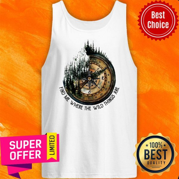 Funny Compass Jungle Find Me Where The Wild Things Are Tank Top