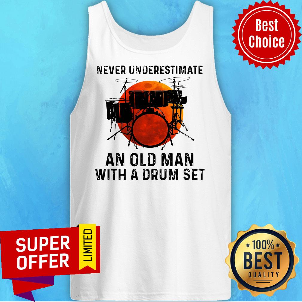 Top Never Underestimate An Old Man With A Drum Set Tank Top