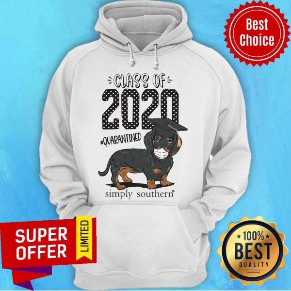 Top Dachshund Class Of 2020 Quarantined Simply Southern Hoodie
