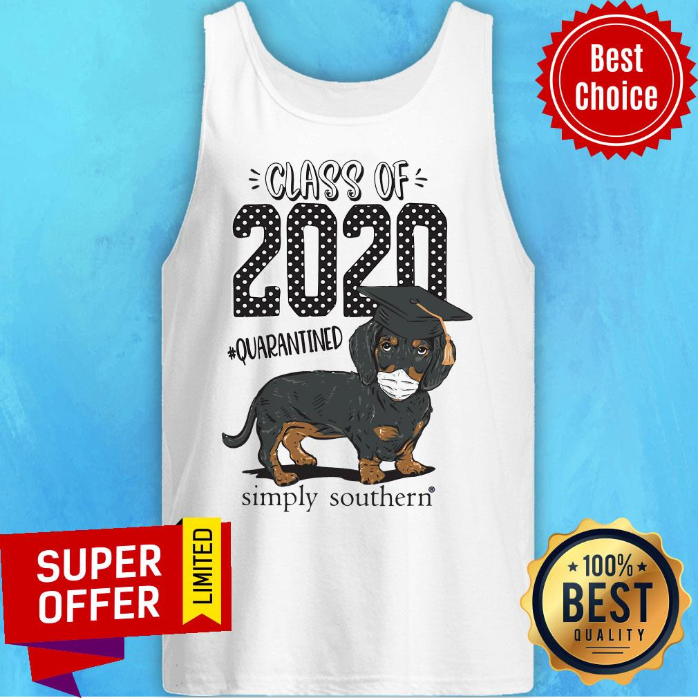 Top Dachshund Class Of 2020 Quarantined Simply Southern Tank Top