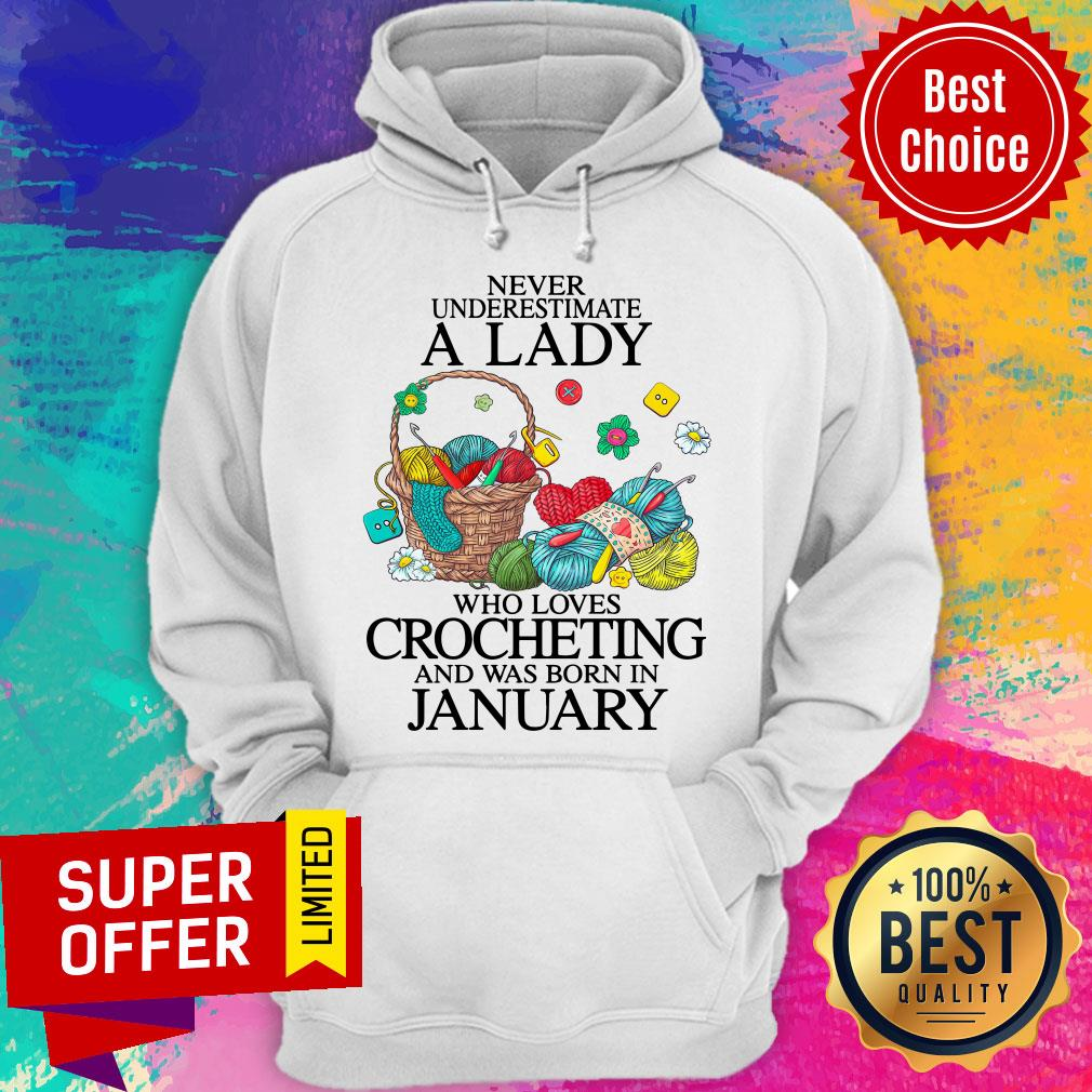 Top Never Underestimate A Lady Who Loves Crocheting And Was Born In January Hoodie