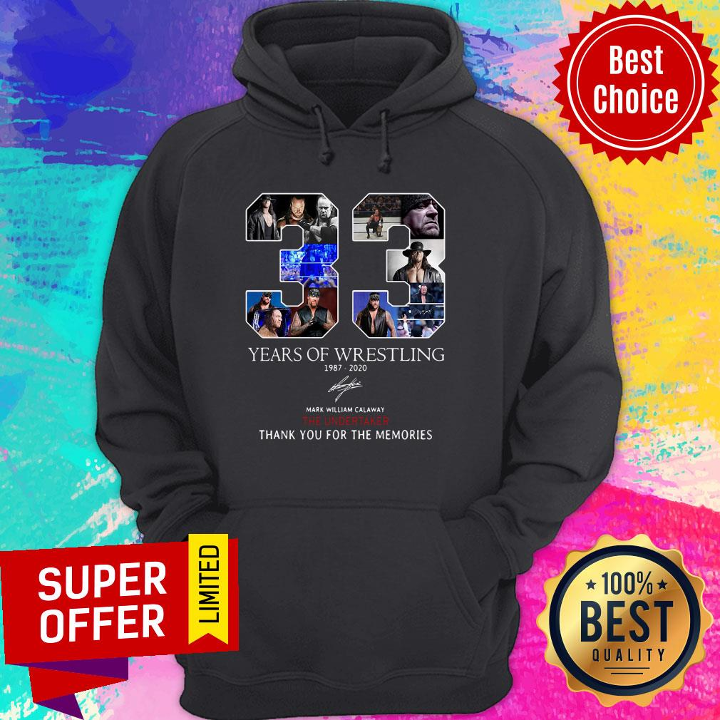 33 Years Of Wrestling 1987 2020 Mark William Calaway The Undertaker Thank You For The Memories Hoodie