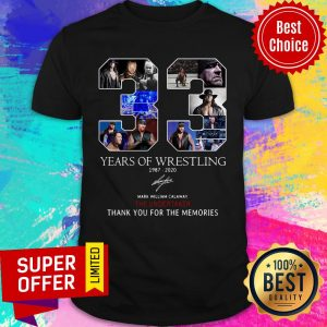 33 Years Of Wrestling 1987 2020 Mark William Calaway The Undertaker Thank You For The Memories Shirt