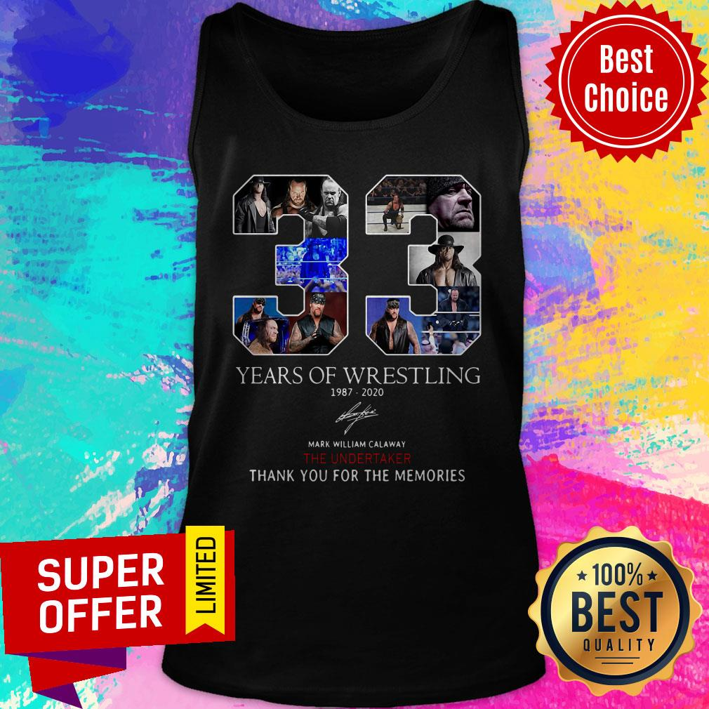 33 Years Of Wrestling 1987 2020 Mark William Calaway The Undertaker Thank You For The Memories Tank Top