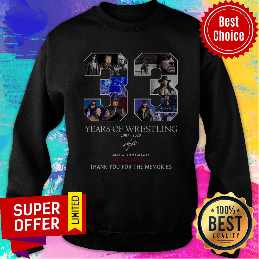 33 Years Of Wrestling 1987 2020 Mark William Calaway The Undertaker Thank You For The Memories Sweatshirt