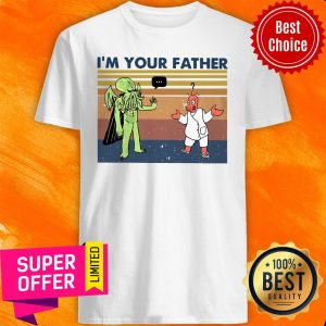 Awesome I'm Your Father Vintage Shirt