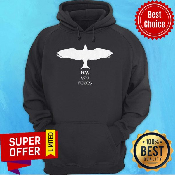 Funny Eagle Fly You Fools Hoodie