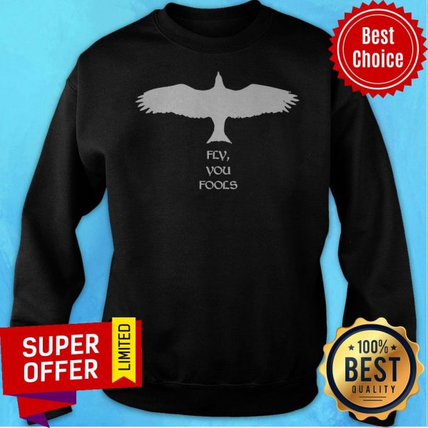 Funny Eagle Fly You Fools Sweatshirt