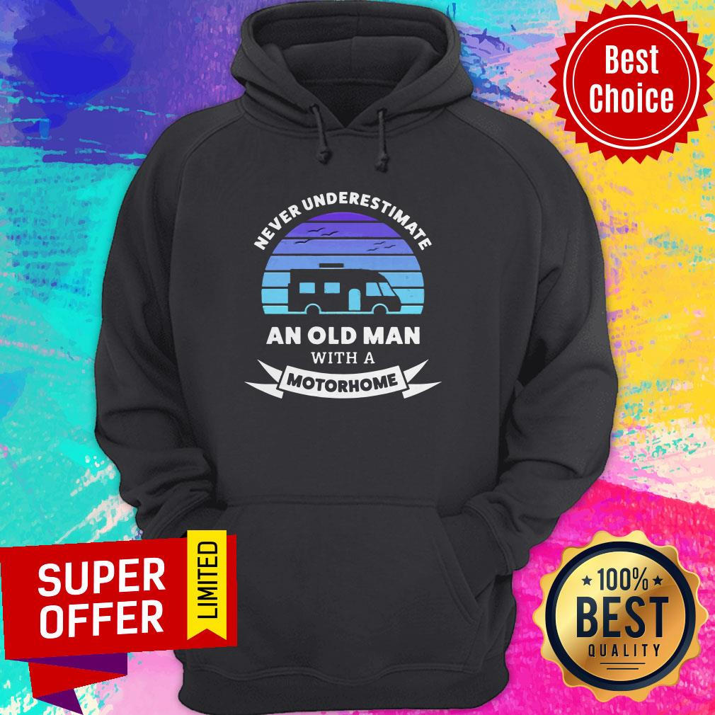 Funny Never Underestimate An Old Man With A Motorhome Hoodie