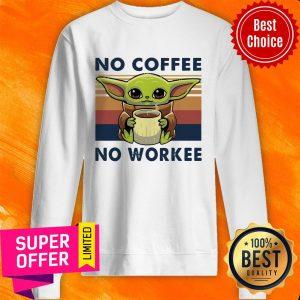 Nice Baby Yoda No Coffee No Workee Vintage Sweatshirt