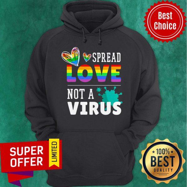 Nice LGBT Spread Love Not A Virus Hoodie
