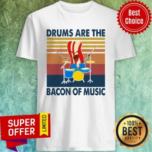 Official Drums Are The Bacon Of Music Vintage Shirt