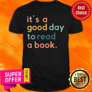 Premium It's A Good Day To Read A Book Shirt