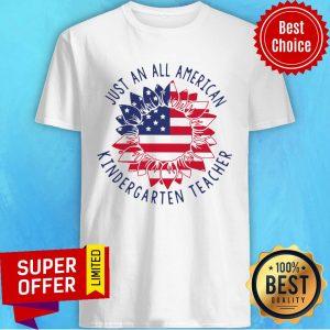 Premium Kindergarten Teacher Just An All American Shirt