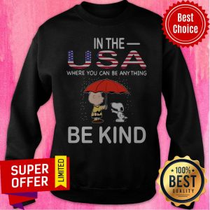 Snoopy And Charlie Brown In The USA Where You Can Be Anything Be Kind LGBT Sweatshirt