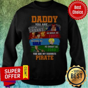 Top Daddy You Are As Fast As Shanks As Brave As Luffy One Piece Sweatshirt