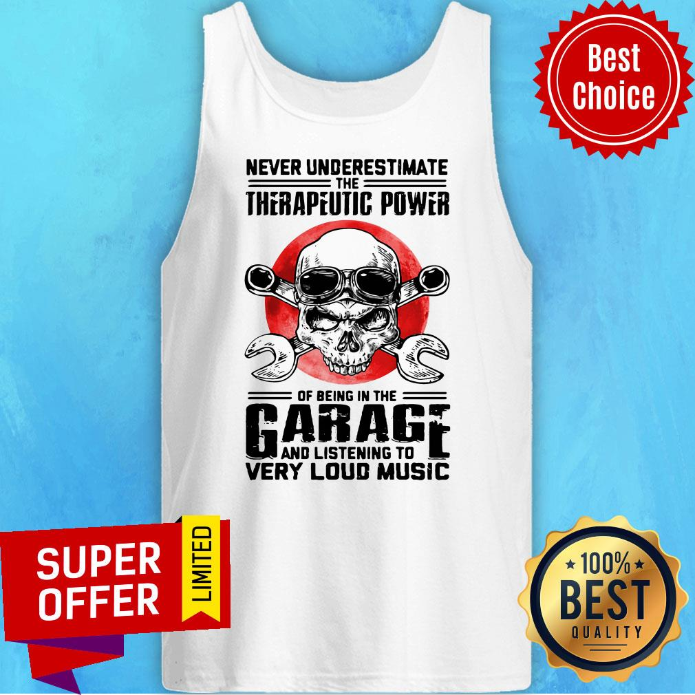Top Never Underestimate The Therapeutic Power Of Being In The Garage Mechanic Tank Top