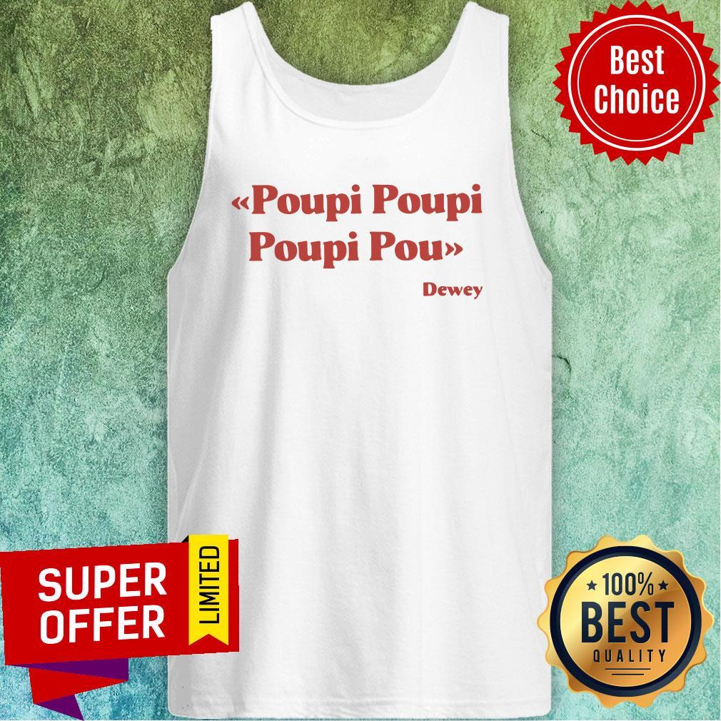 Awesome Poupi Poupi Poupi Pou Dewey Tank Top
