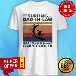 Awesome Surfing Dad In Law Like A Normal Dad In Law Only Cooler Vintage Retro Shirt