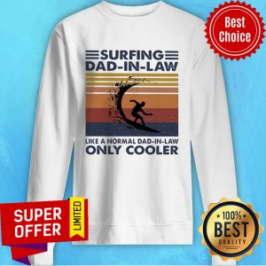 Awesome Surfing Dad In Law Like A Normal Dad In Law Only Cooler Vintage Retro Sweatshirt