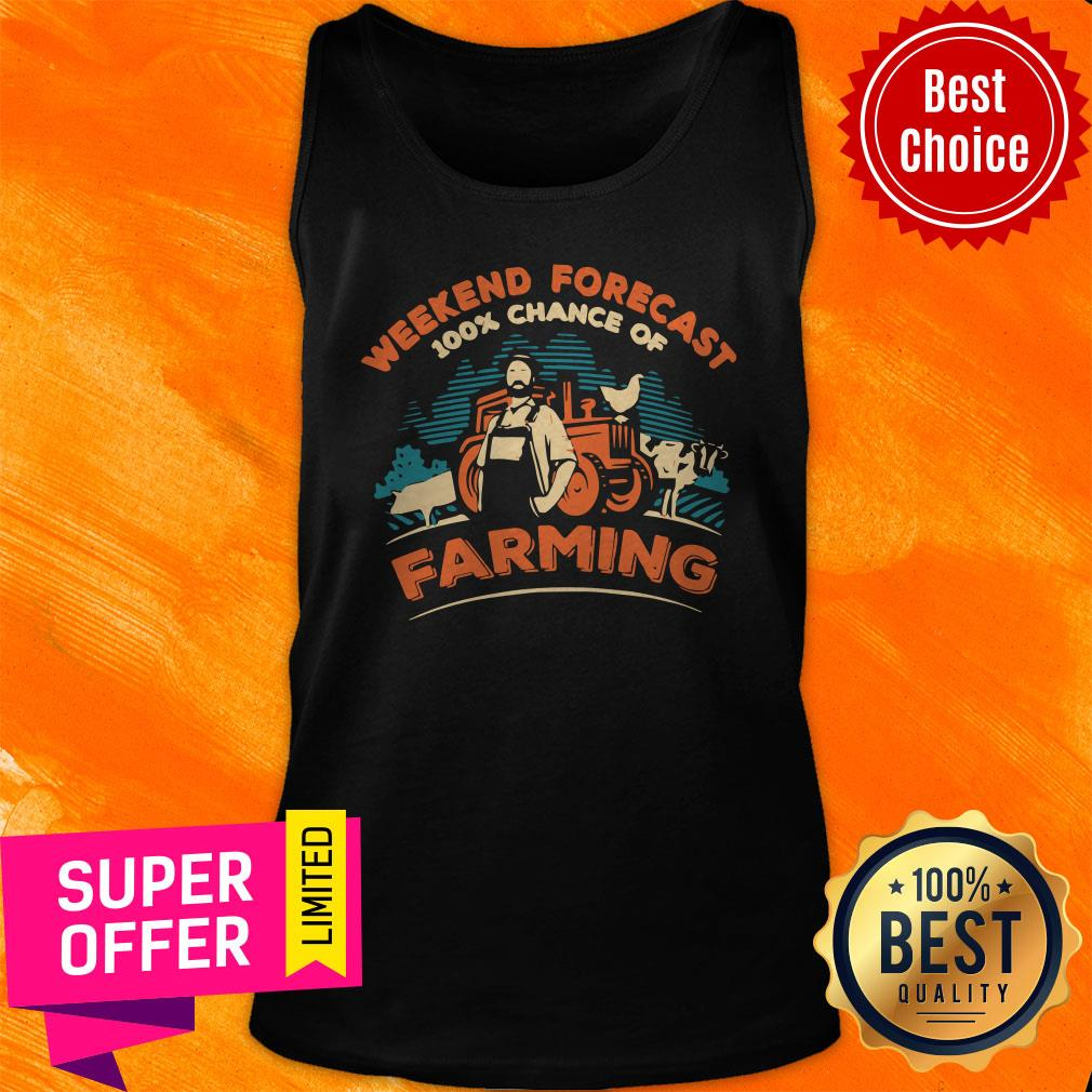 Awesome Weekend Forecast 100 Chance Of Farming Tank Top