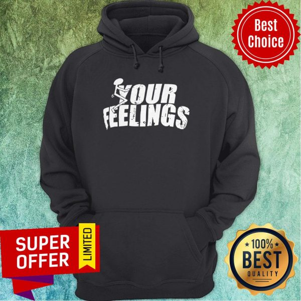 Awesome Your Feelings Hoodie