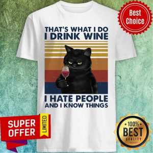 Cat That's What I Do I Drink Wine I Hate People And I Know Things Shirt